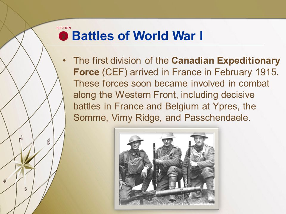 The first division of the Canadian Expeditionary Force (CEF) arrived in France in February 1915. These forces soon became involved in combat along the