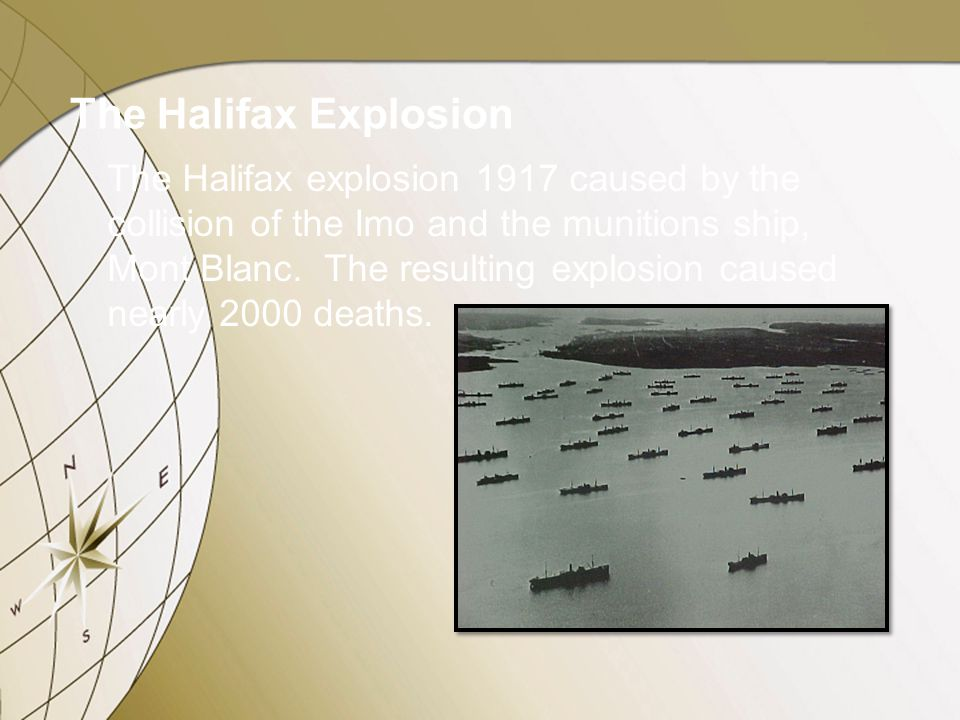 The Halifax explosion 1917 caused by the collision of the Imo and the munitions ship, Mont Blanc.