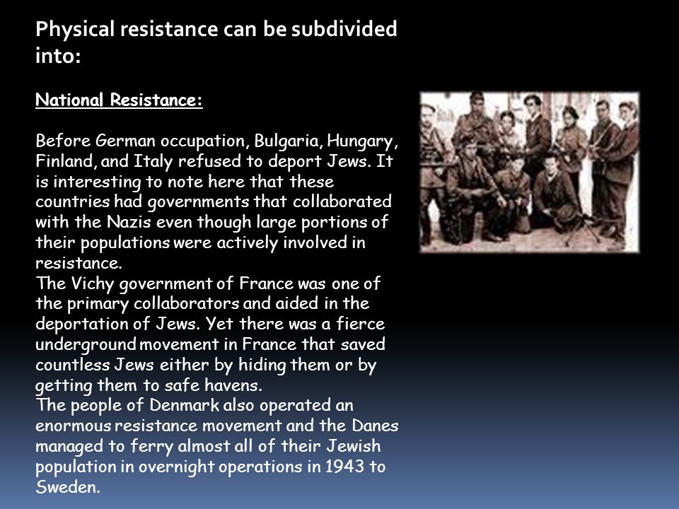 Resistance Moral resistance and physical resistance occurred in ghettos, camps and the forests.
