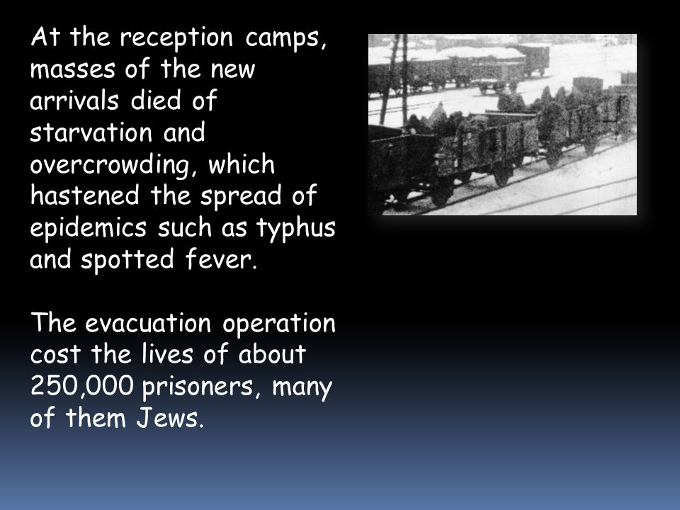 Exhaustion, starvation, thirst and the killing of escapees and the weak accounted for hundreds of thousands of victims.