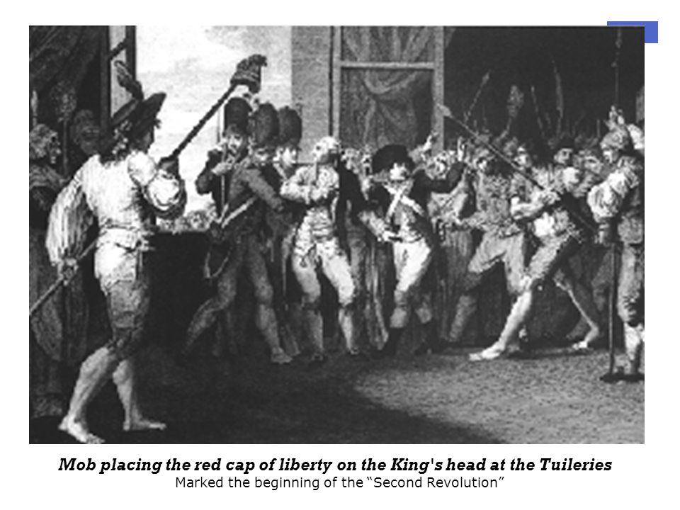 """Mob placing the red cap of liberty on the King's head at the Tuileries Marked the beginning of the """"Second Revolution"""""""