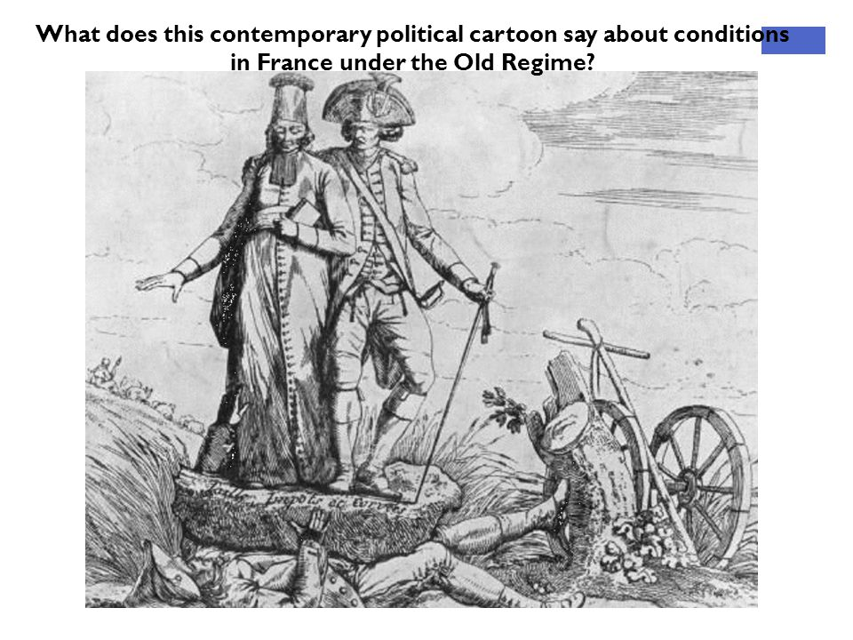 What does this contemporary political cartoon say about conditions in France under the Old Regime?