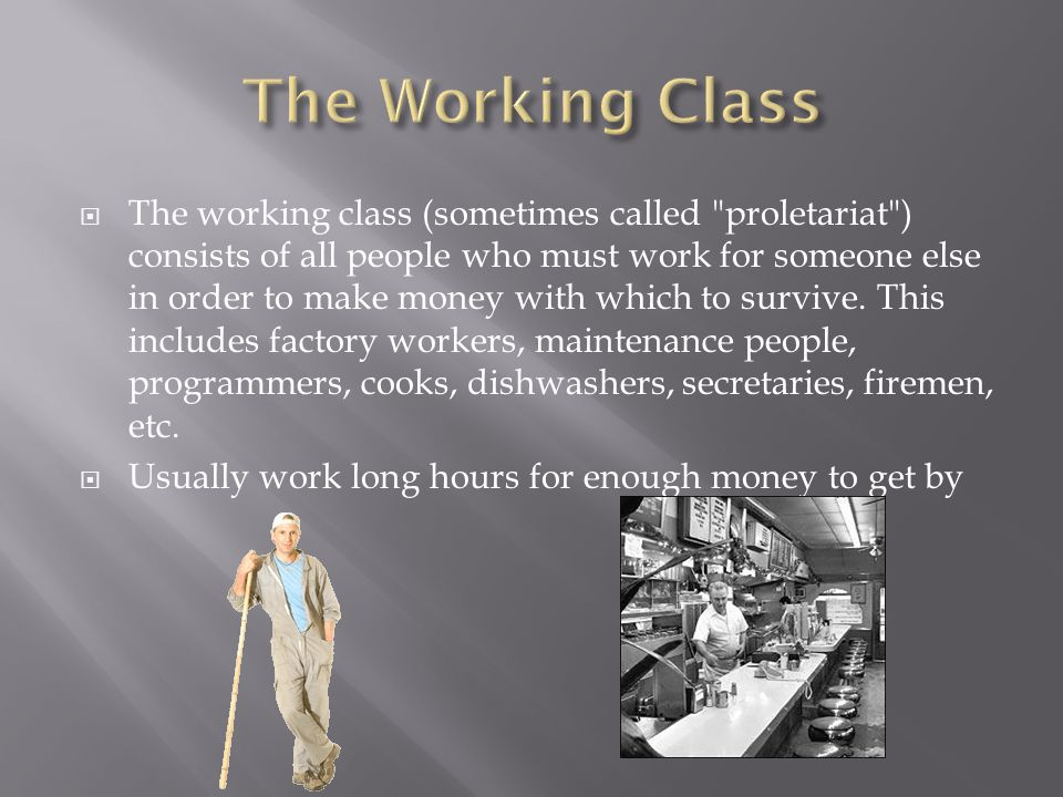  The working class (sometimes called