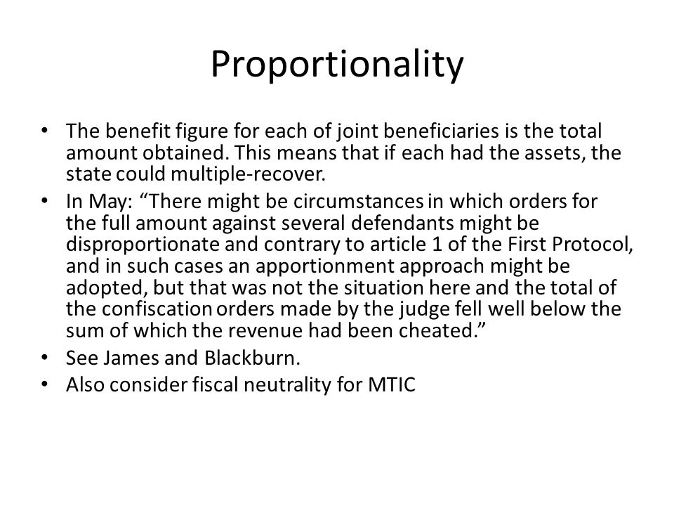 Proportionality The benefit figure for each of joint beneficiaries is the total amount obtained. This means that if each had the assets, the state cou