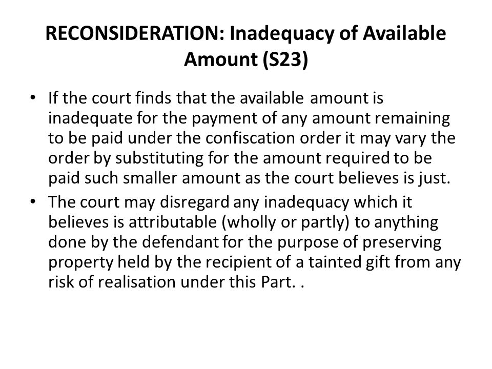 RECONSIDERATION: Inadequacy of Available Amount (S23) If the court finds that the available amount is inadequate for the payment of any amount remaini