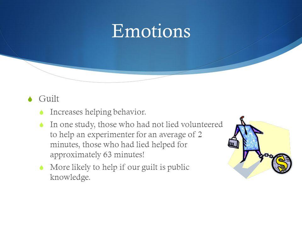 Emotions  Guilt  Increases helping behavior.