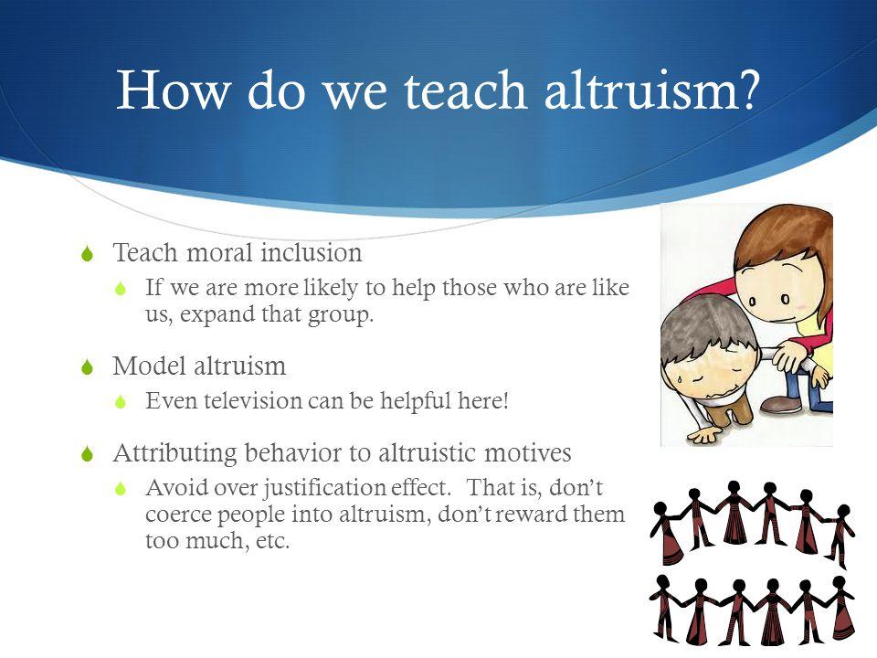 How do we teach altruism.
