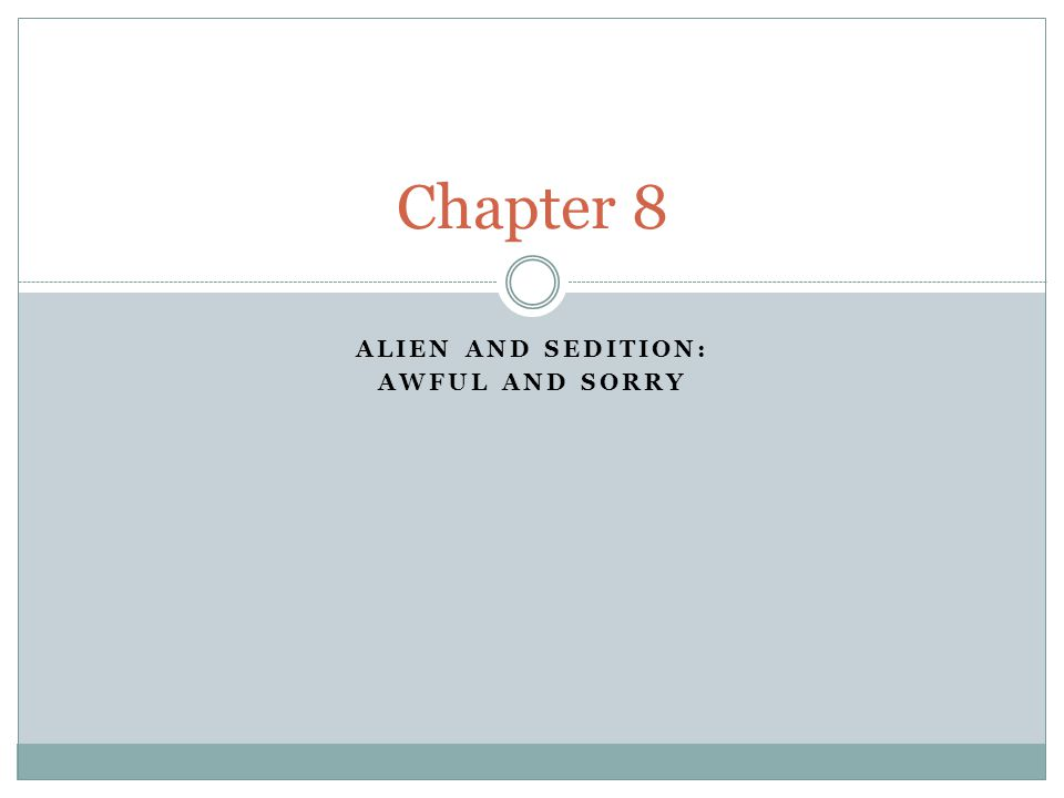 ALIEN AND SEDITION: AWFUL AND SORRY Chapter 8
