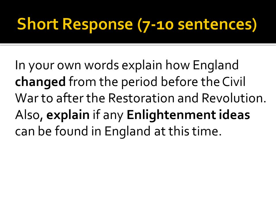 In your own words explain how England changed from the period before the Civil War to after the Restoration and Revolution.