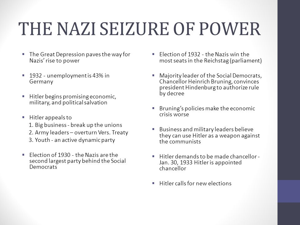 THE NAZI SEIZURE OF POWER  The Great Depression paves the way for Nazis' rise to power  1932 - unemployment is 43% in Germany  Hitler begins promis