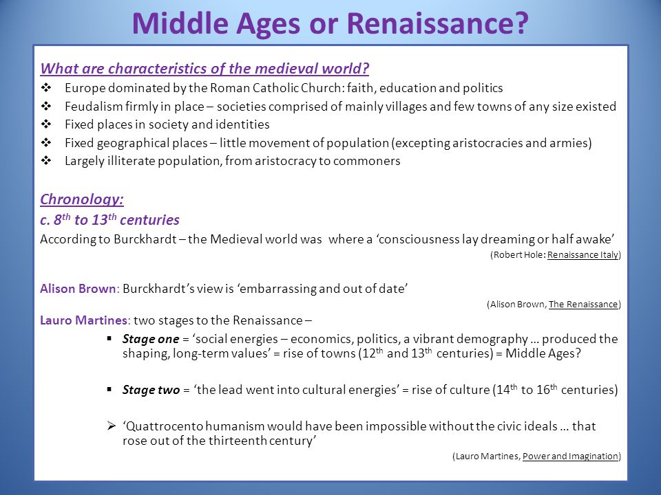 Middle Ages or Renaissance? What are characteristics of the medieval world?  Europe dominated by the Roman Catholic Church: faith, education and poli