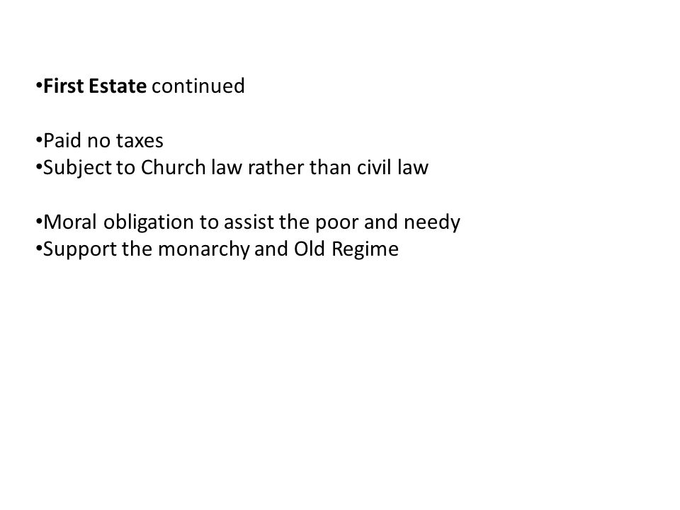 Second Estate Nobility Privileged class Collected taxes in the form of feudal dues Monopolized military and state appointments Owned 20% of the land Paid no taxes Support the monarchy and Old Regime