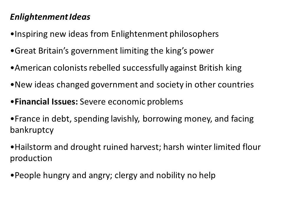 Enlightenment Ideas Inspiring new ideas from Enlightenment philosophers Great Britain's government limiting the king's power American colonists rebell
