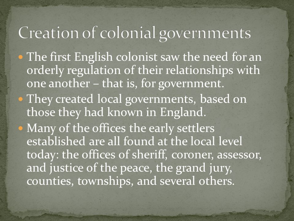Those first English colonists brought with them the idea that government is not all- powerful.