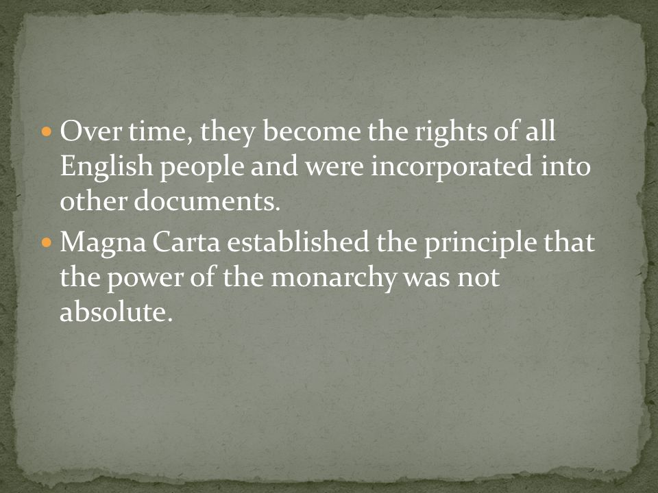 Magna Carta was respected by some monarchs and ignored by other for 400 years.