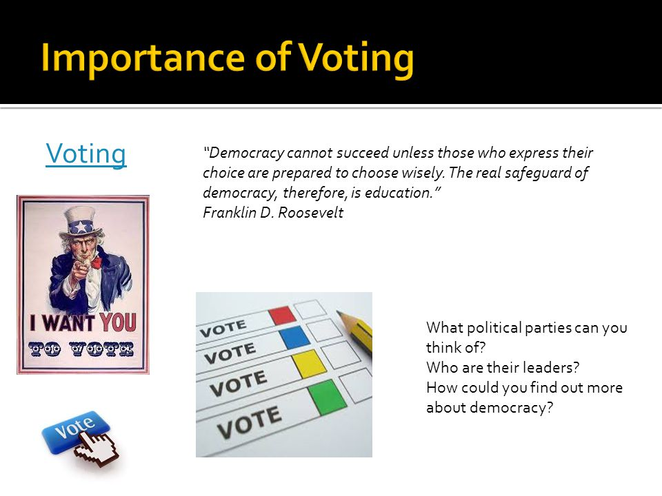Voting Democracy cannot succeed unless those who express their choice are prepared to choose wisely.
