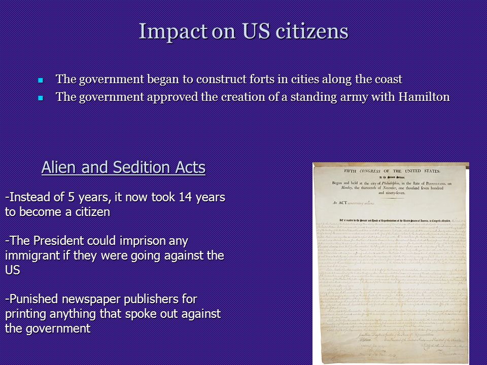 Impact on US citizens The government began to construct forts in cities along the coast The government began to construct forts in cities along the co