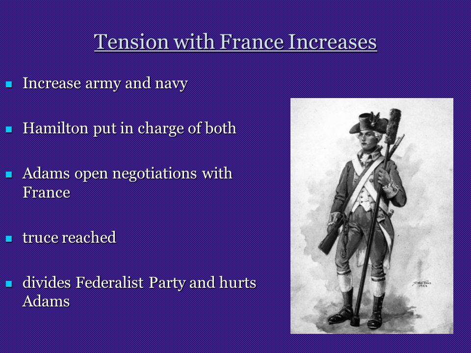 Tension with France Increases Increase army and navy Increase army and navy Hamilton put in charge of both Hamilton put in charge of both Adams open n