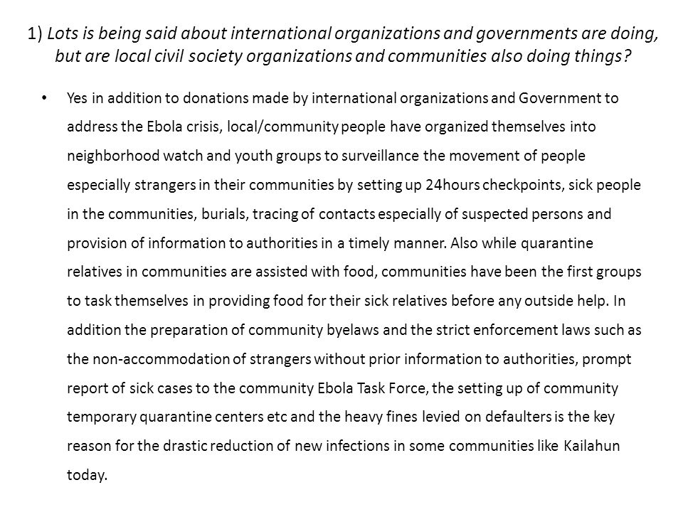 1) Lots is being said about international organizations and governments are doing, but are local civil society organizations and communities also doin