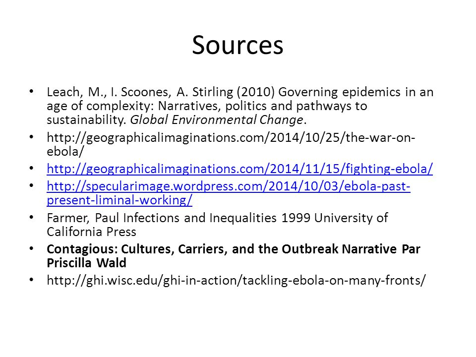 Sources Leach, M., I. Scoones, A. Stirling (2010) Governing epidemics in an age of complexity: Narratives, politics and pathways to sustainability. Gl