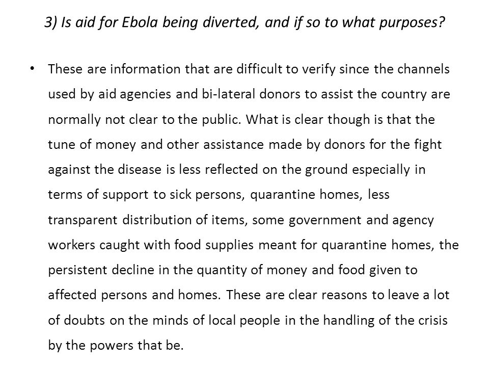 3) Is aid for Ebola being diverted, and if so to what purposes.