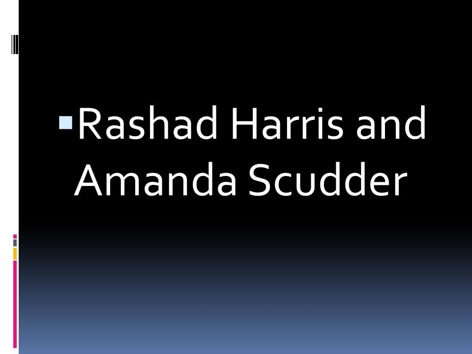  Rashad Harris and Amanda Scudder