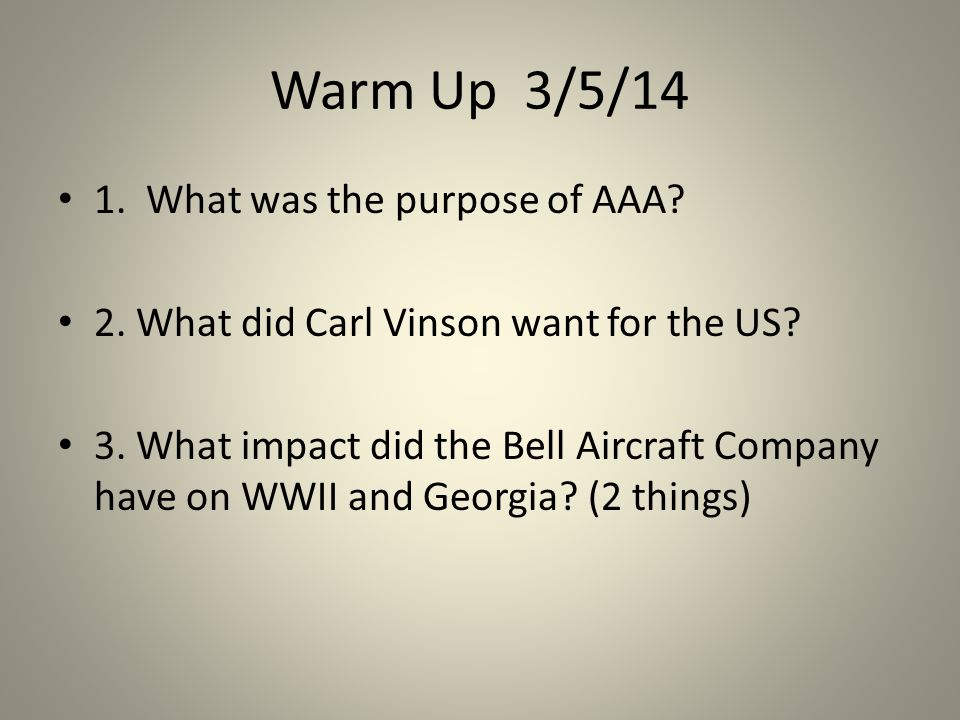 Warm Up 3/5/14 1. What was the purpose of AAA. 2.