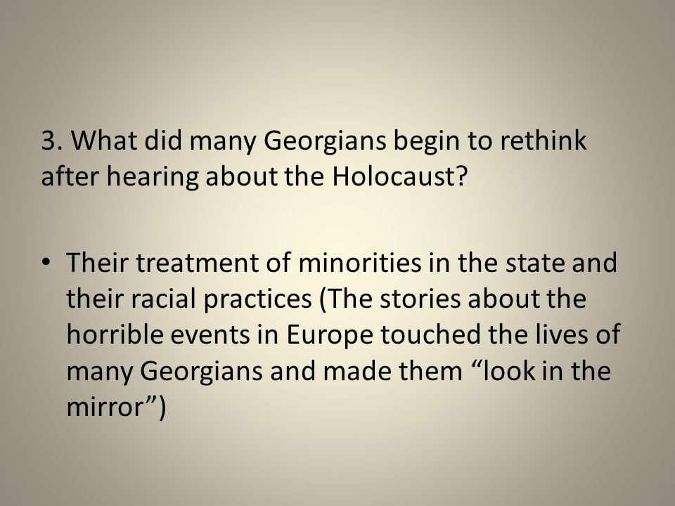 3. What did many Georgians begin to rethink after hearing about the Holocaust.