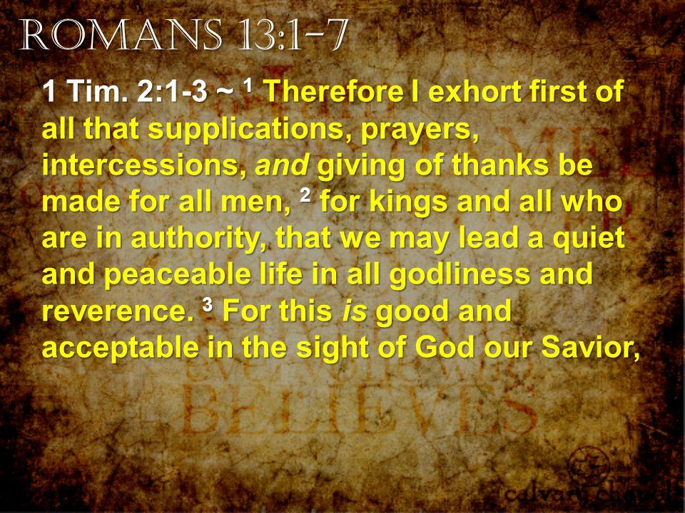 Romans 13:1-7 1 Tim.