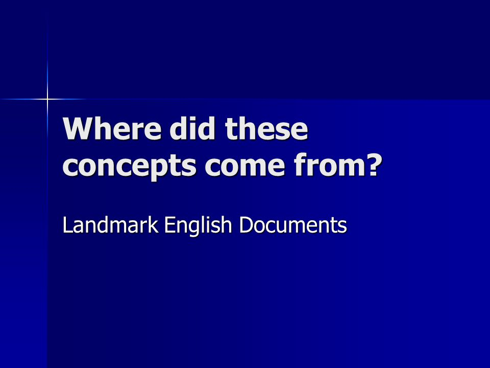 Where did these concepts come from Landmark English Documents