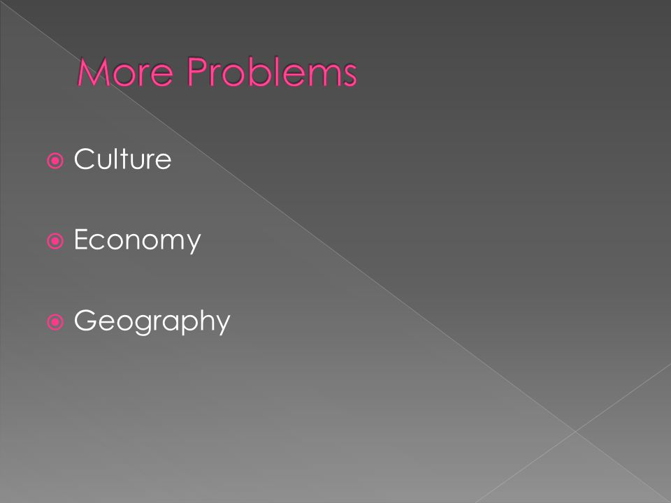  Culture  Economy  Geography