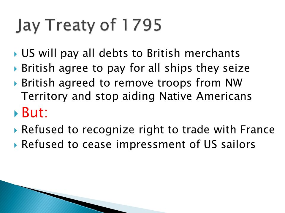  US will pay all debts to British merchants  British agree to pay for all ships they seize  British agreed to remove troops from NW Territory and s