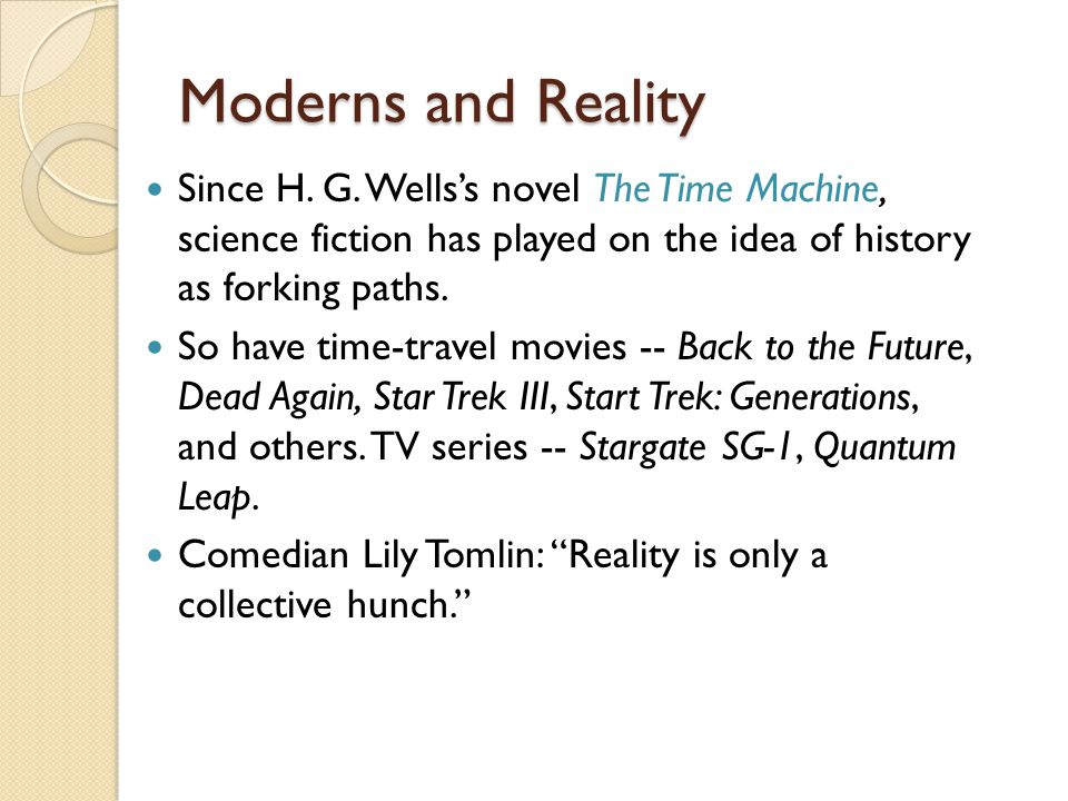 Moderns and Reality Since H. G.