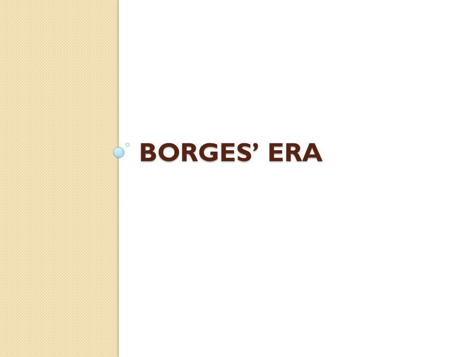 BORGES' ERA