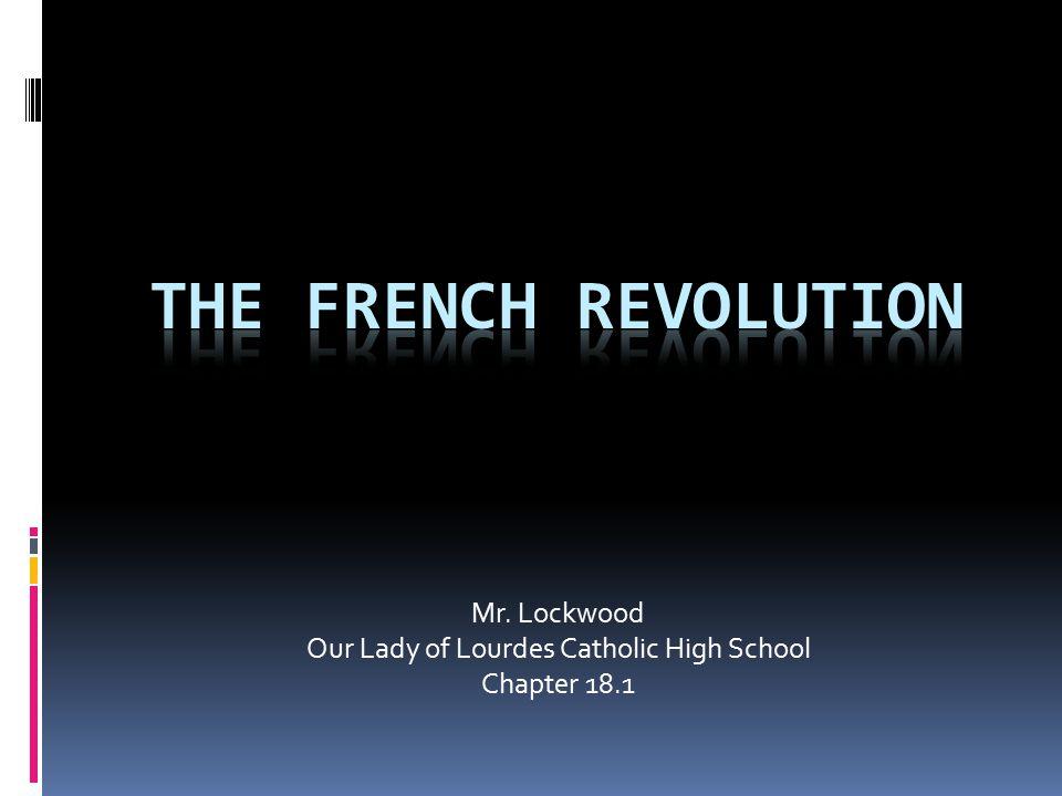 Mr. Lockwood Our Lady of Lourdes Catholic High School Chapter 18.1
