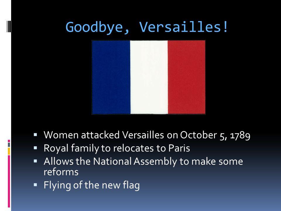 Goodbye, Versailles.