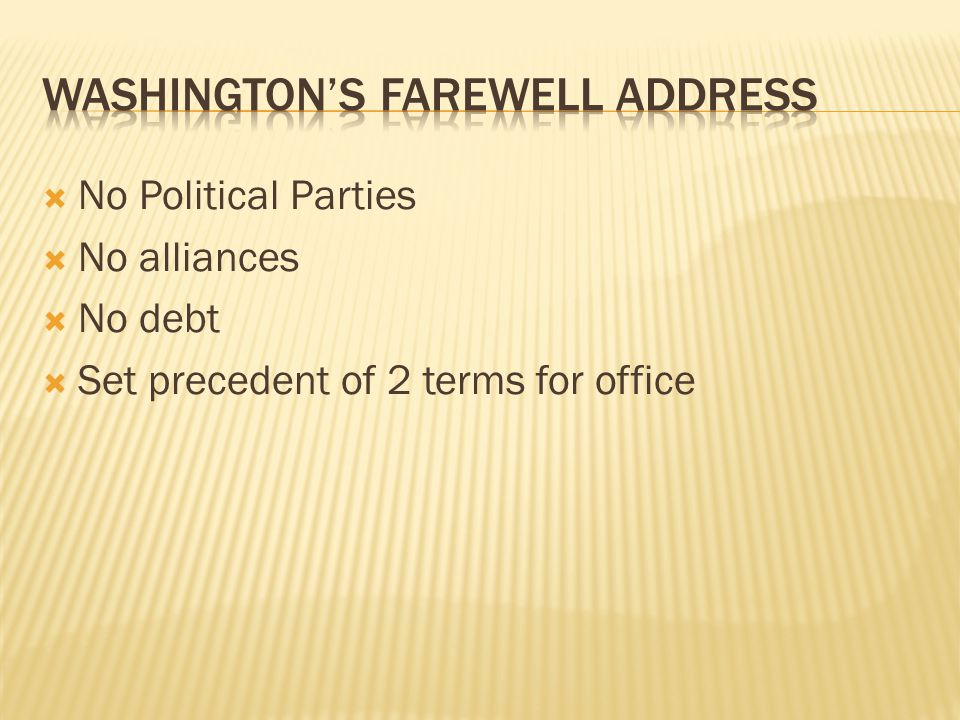  No Political Parties  No alliances  No debt  Set precedent of 2 terms for office