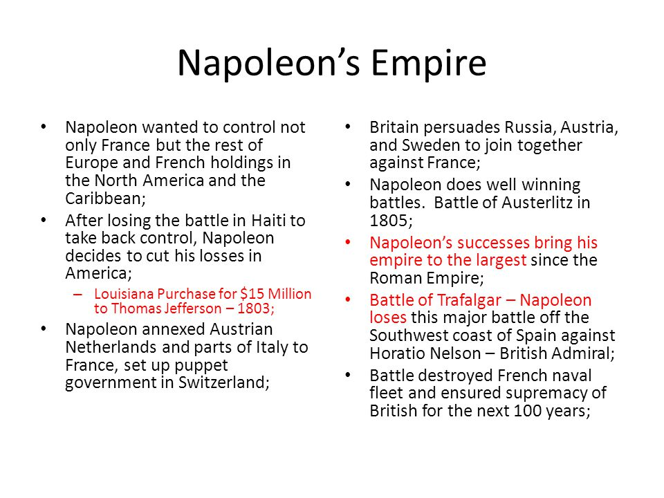 Napoleon's Empire Napoleon wanted to control not only France but the rest of Europe and French holdings in the North America and the Caribbean; After