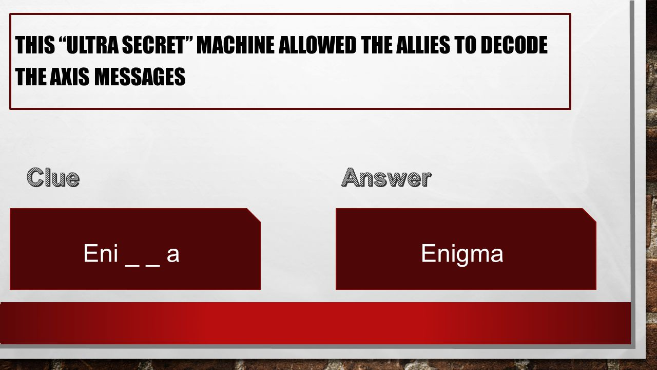THIS ULTRA SECRET MACHINE ALLOWED THE ALLIES TO DECODE THE AXIS MESSAGES Eni _ _ aEnigma