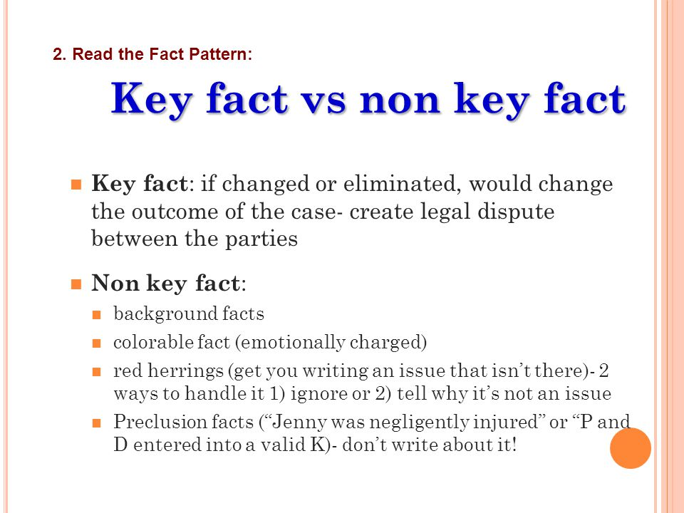 Key fact vs non key fact Key fact : if changed or eliminated, would change the outcome of the case- create legal dispute between the parties Non key f