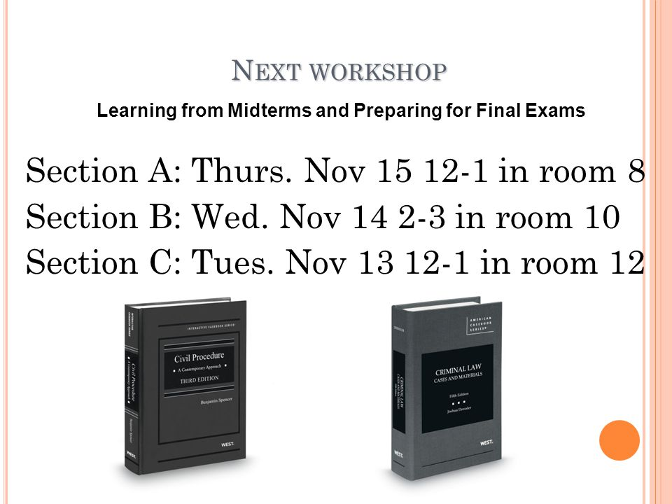 N EXT WORKSHOP Section A: Thurs. Nov 15 12-1 in room 8 Section B: Wed. Nov 14 2-3 in room 10 Section C: Tues. Nov 13 12-1 in room 12 Learning from Mid