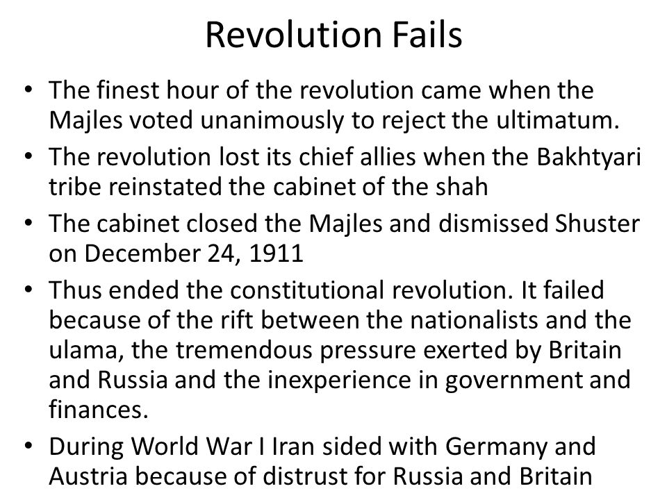 Revolution Fails The finest hour of the revolution came when the Majles voted unanimously to reject the ultimatum.