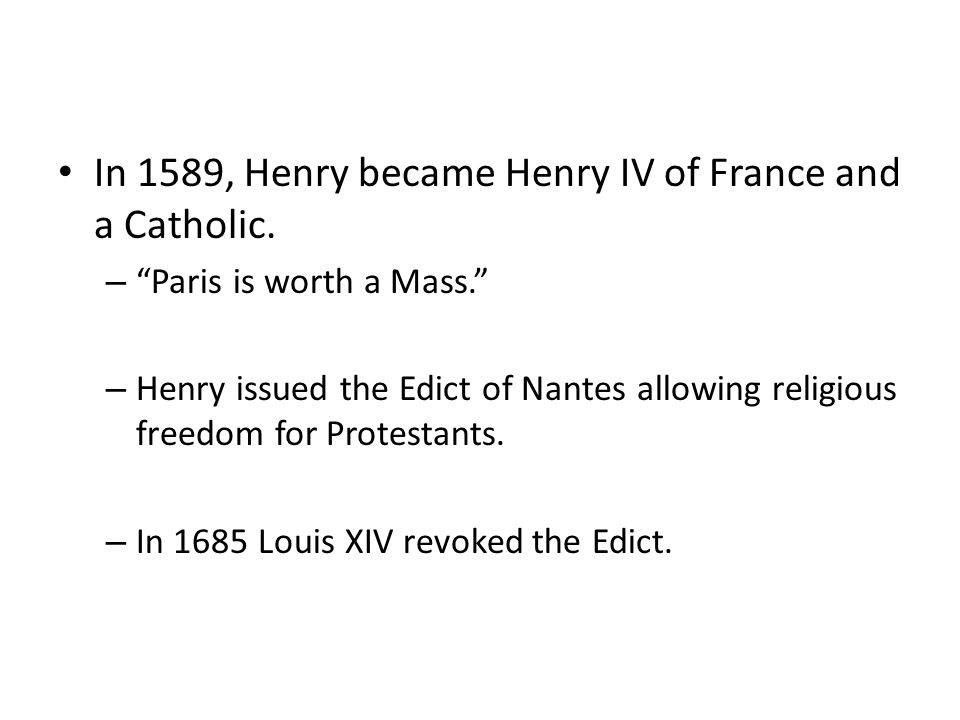 In 1589, Henry became Henry IV of France and a Catholic.