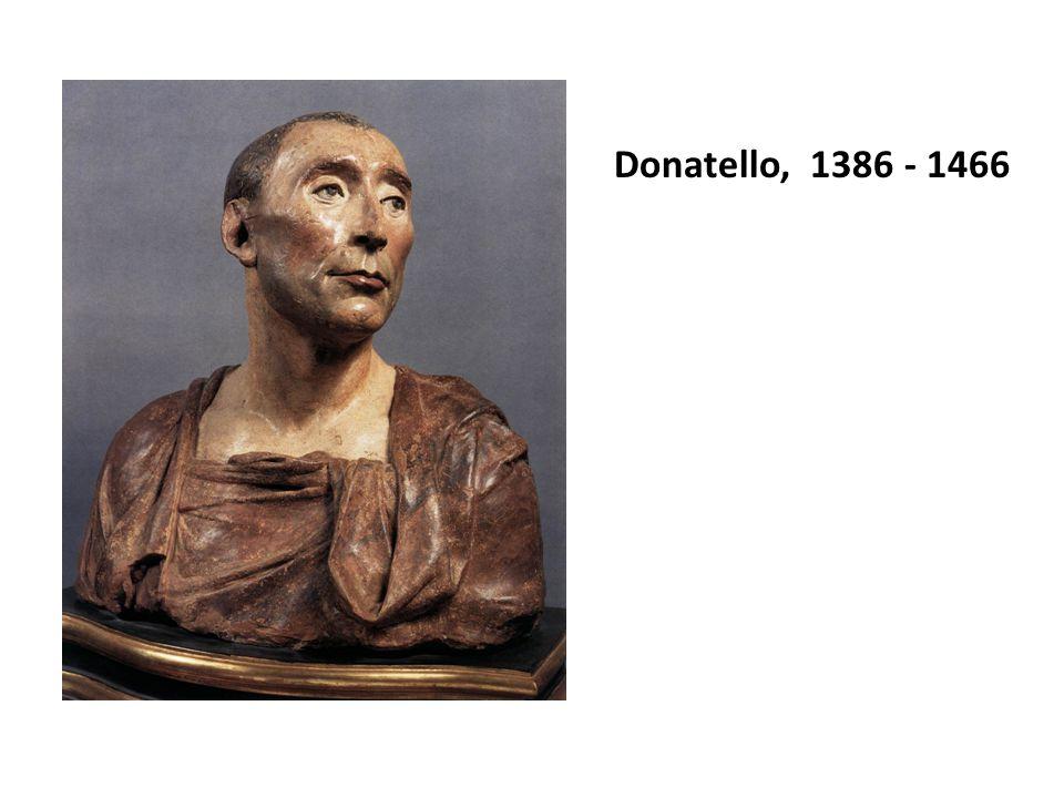 Donatello, 1386 - 1466