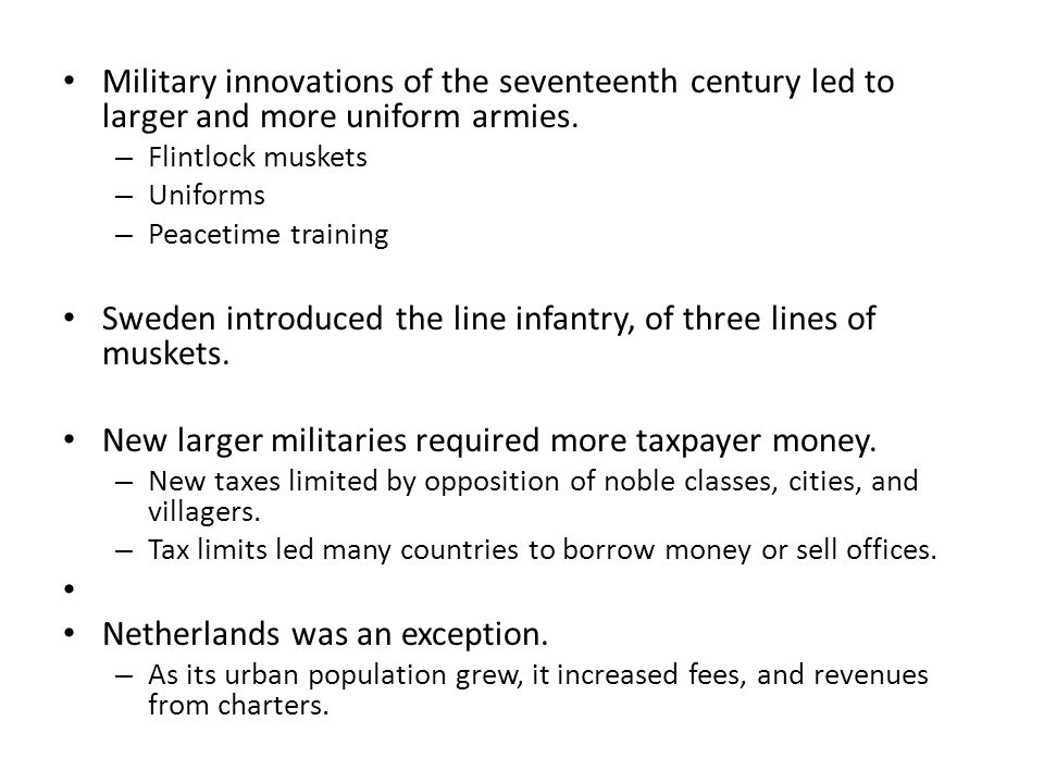 Military innovations of the seventeenth century led to larger and more uniform armies.