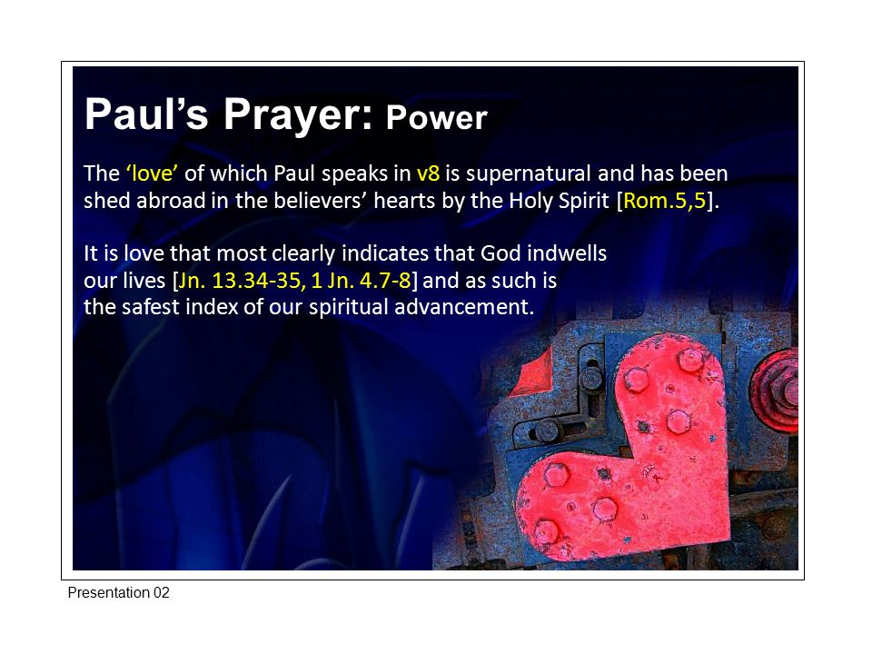 The 'love' of which Paul speaks in v8 is supernatural and has been shed abroad in the believers' hearts by the Holy Spirit [Rom.5,5]. It is love that