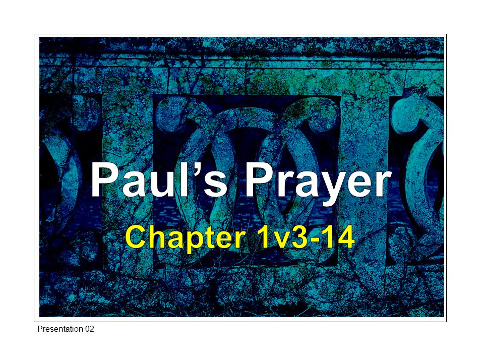 Paul's Prayer: Introduction Paul was a great intercessor; what he urged on others [4.2] he did not fail to practice himself.
