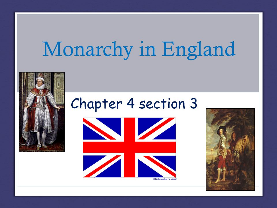 Monarchy in England Chapter 4 section 3