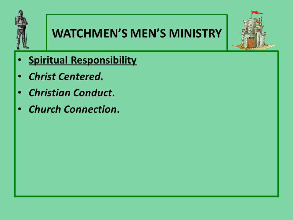 WATCHMEN'S MEN'S MINISTRY Spiritual Responsibility Christ Centered.