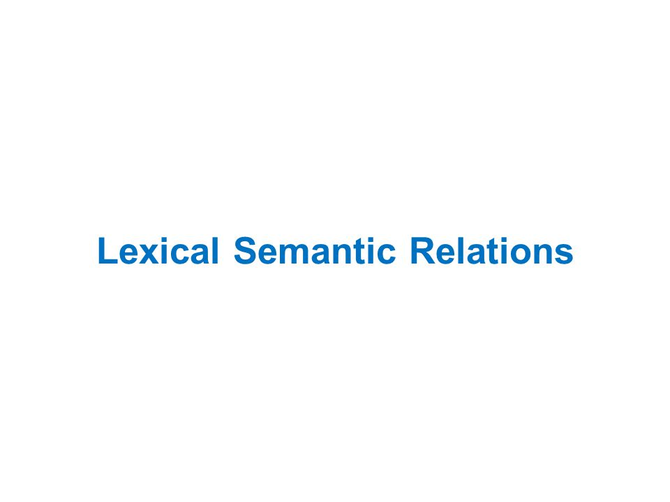 Lexical Semantic Relations